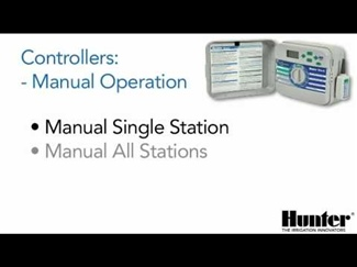 Manual Operation with a Hunter Controller